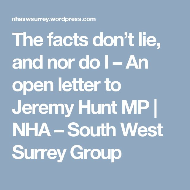 The facts don't lie, and nor do I – An open letter to Jeremy Hunt MP | NHA – South West Surrey Group