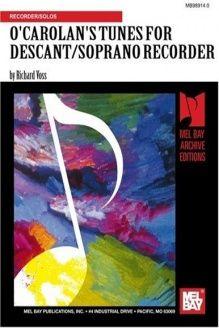 O'Carolan's Tunes For Descant/Soprano Recorder , 978-0786657285, Mr. Richard Voss, Mel Bay Publications, Inc.