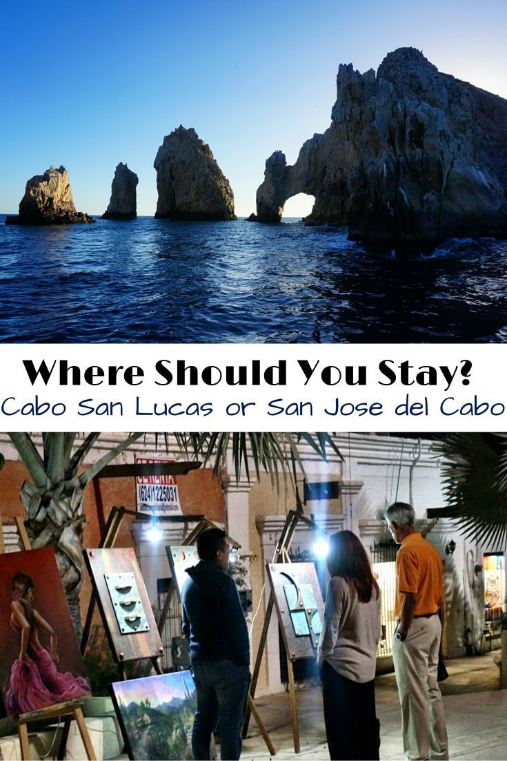 Where to stay in Los Cabos? Should you stay in San Jose del Cabo or Cabo San Lucas?