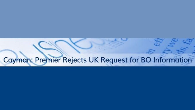 Cayman: Premier Rejects UK Request for BO Information by Mossack Fonseca Alden McLaughlin, the premier of the Cayman Islands, has denied the UK's request for direct access( https://www.facebook.com/lyndon.cooper.5/posts/514800192013409 ) by its law enforcement agencies to beneficial ownership (BO) information in the Cayman Islands.