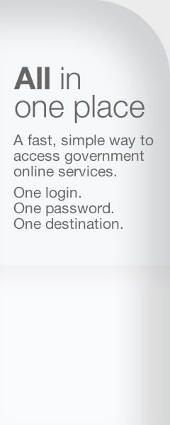 All in one place. A faster, simpler way to access my government online services. One Login. One password. One destination.