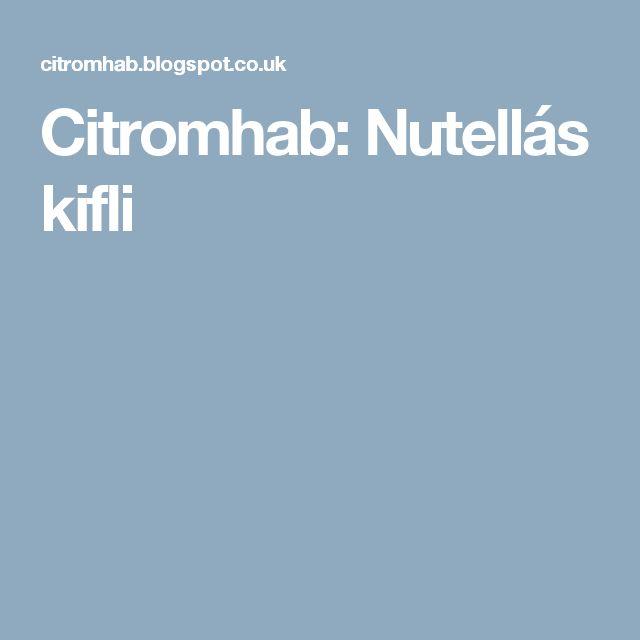 Citromhab: Nutellás kifli