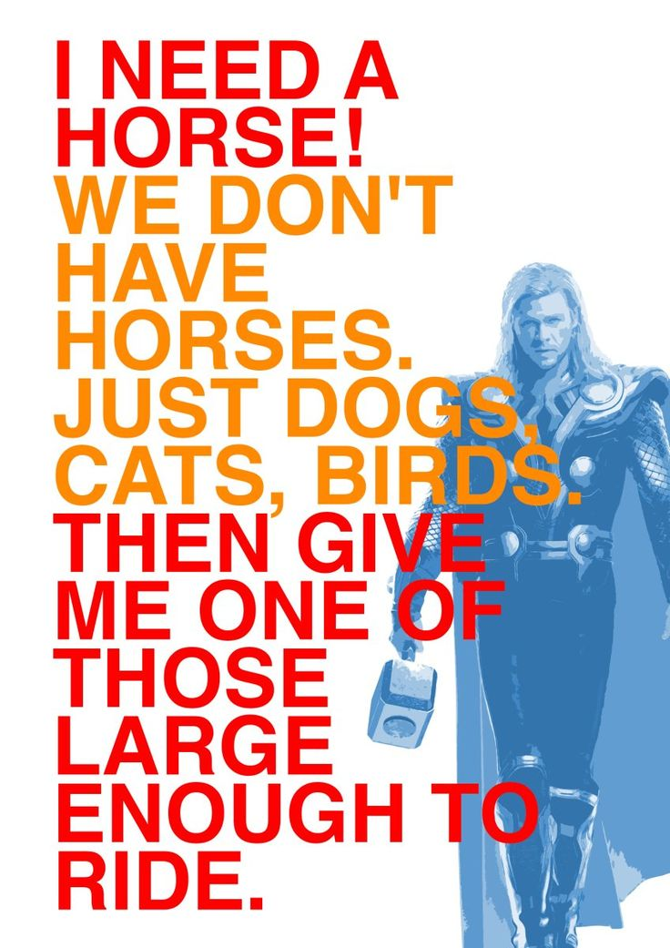 Thor, because he is awesome!