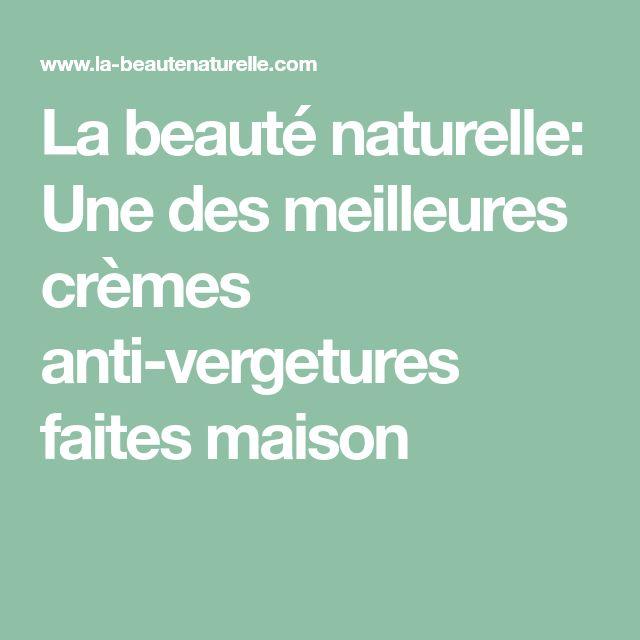 La beauté naturelle: Une des meilleures crèmes anti-vergetures faites maison