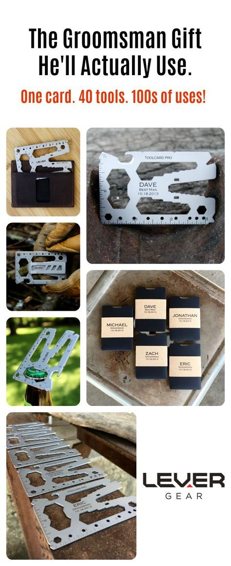 Lever Gear Toolcard Pro - The Ultimate Groomsmen Gift. One card. 40 tools. 100s of uses. Credit card-sized multitool. Weighs 1 ounce. TSA compliant. Satin stainless finish. Can fit in his wallet or be his wallet. Snap-on money clip included. Can be customized with your personal message. Always with him so he can get things done. www.levergear.com