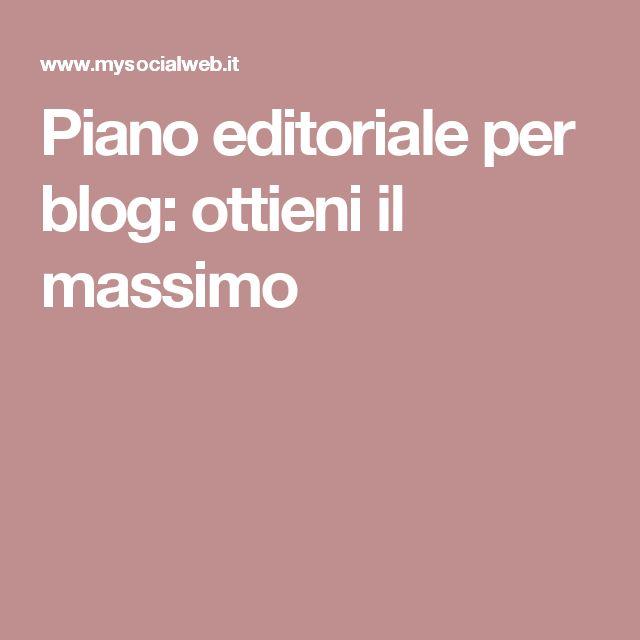 Piano editoriale per blog: ottieni il massimo