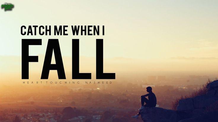 Catch Me When I Fall - HEART MELTING NASHEED