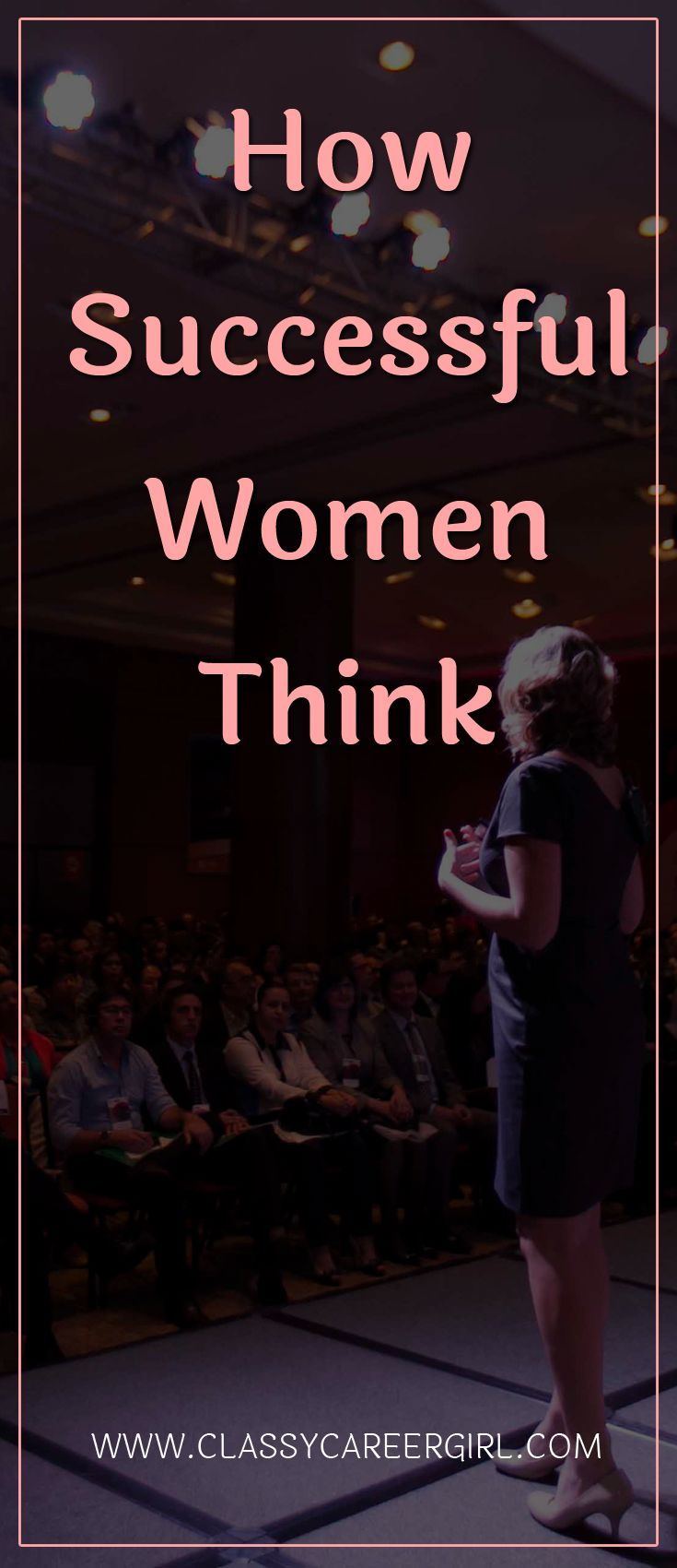 I can't even tell you how many times I went back to this interview because the content was truly life-changing for where my career took me after 2013. Today we are talking about the impostor syndrome.  Read More: http://www.classycareergirl.com/2016/07/successful-women-think/