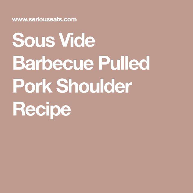 Sous Vide Barbecue Pulled Pork Shoulder Recipe