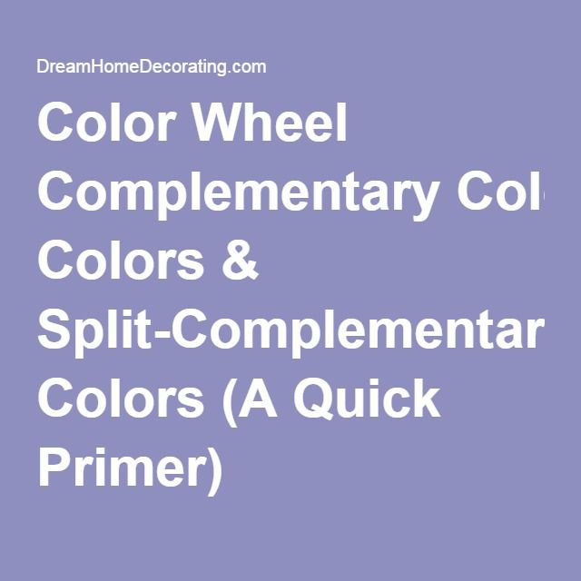 Color Wheel Complementary Colors & Split-Complementary Colors (A Quick Primer)