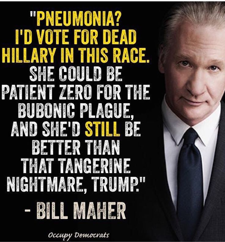 Bill Maher, trump, & Clinton's health