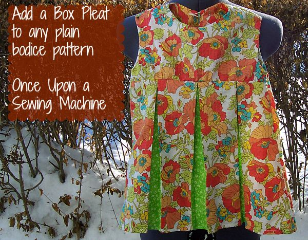 Add Box Pleats to any plain bodice pattern: Tutorial and pattern - Once Upon a Sewing Machine
