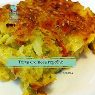 Nutra Saúde na Cozinha: Torta Cremosa de repolho