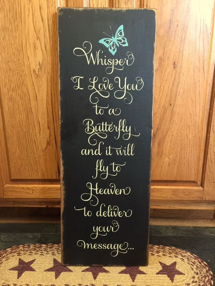 "Primitive ""Whisper I love you to a butterfly and it will fly to Heaven to deliver your message"" wood sign - your color choice by CCWD on Etsy"