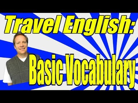 Travel English Vocabulary for Beginning English Learners! Get Ready to T...
