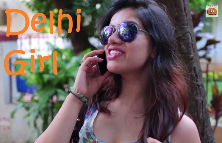 This Video is a Hilarious description of Every Delhi Girl In The World