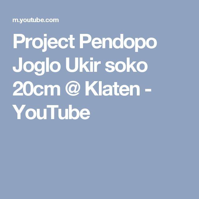 Project Pendopo Joglo Ukir soko 20cm @ Klaten - YouTube