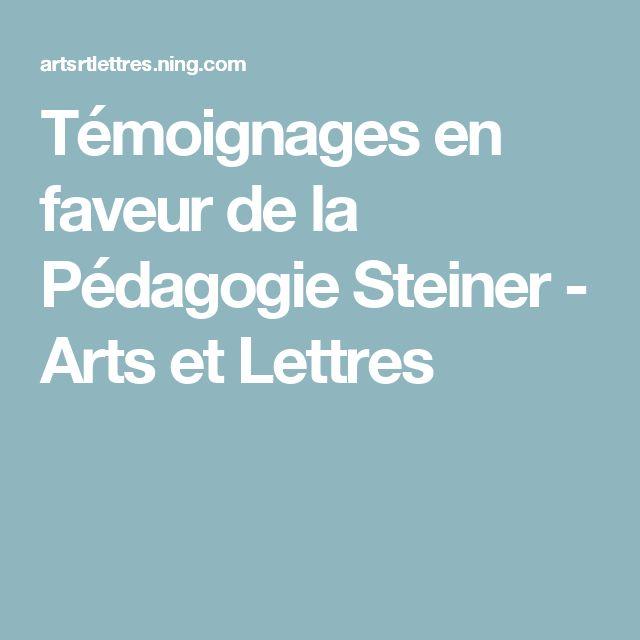 Témoignages en faveur de la Pédagogie Steiner - Arts et Lettres