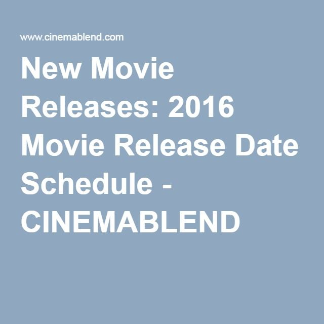New Movie Releases: 2016 Movie Release Date Schedule - CINEMABLEND