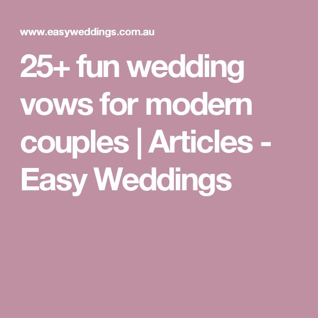 25+ fun wedding vows for modern couples | Articles - Easy Weddings