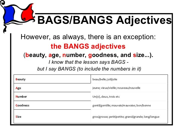 BAGS/BANGS Adjectives   However, as always, there is an exception:           the BANGS adjectives       (beauty, age, numb...