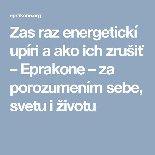 Zas raz energetickí upíri a ako ich zrušiť – Eprakone – za porozumením sebe, svetu i životu