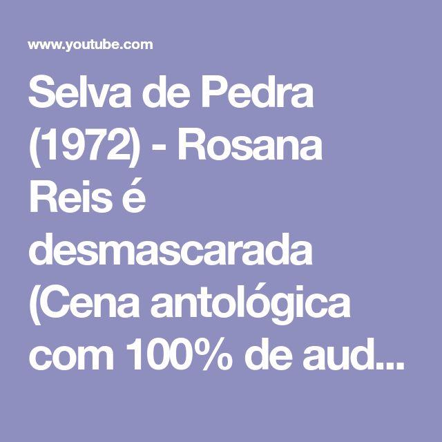 Selva de Pedra (1972) - Rosana Reis é desmascarada (Cena antológica com 100% de audiência) - YouTube