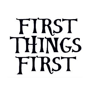 First-Things-First.jpg (300×300)