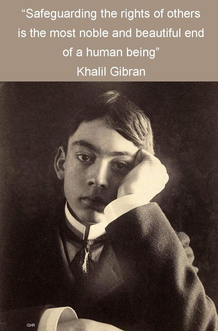 Safeguarding the rights of others is the most noble and beautiful end of a human being.- Khalil Gibran