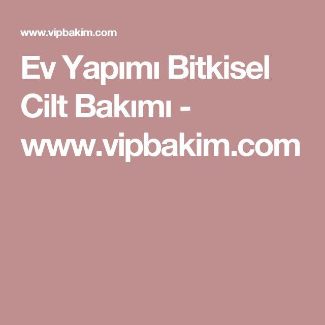 Ev Yapımı Bitkisel Cilt Bakımı - www.vipbakim.com