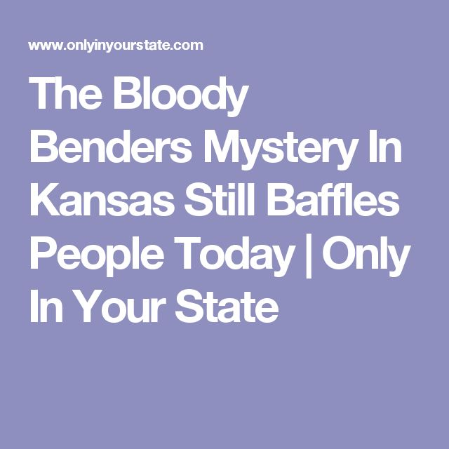 The Bloody Benders Mystery In Kansas Still Baffles People Today | Only In Your State