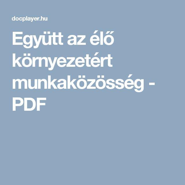 Együtt az élő környezetért munkaközösség - PDF