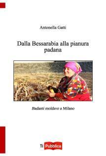 Dalla Bessarabia alla pianura padana di Antonella Gatti