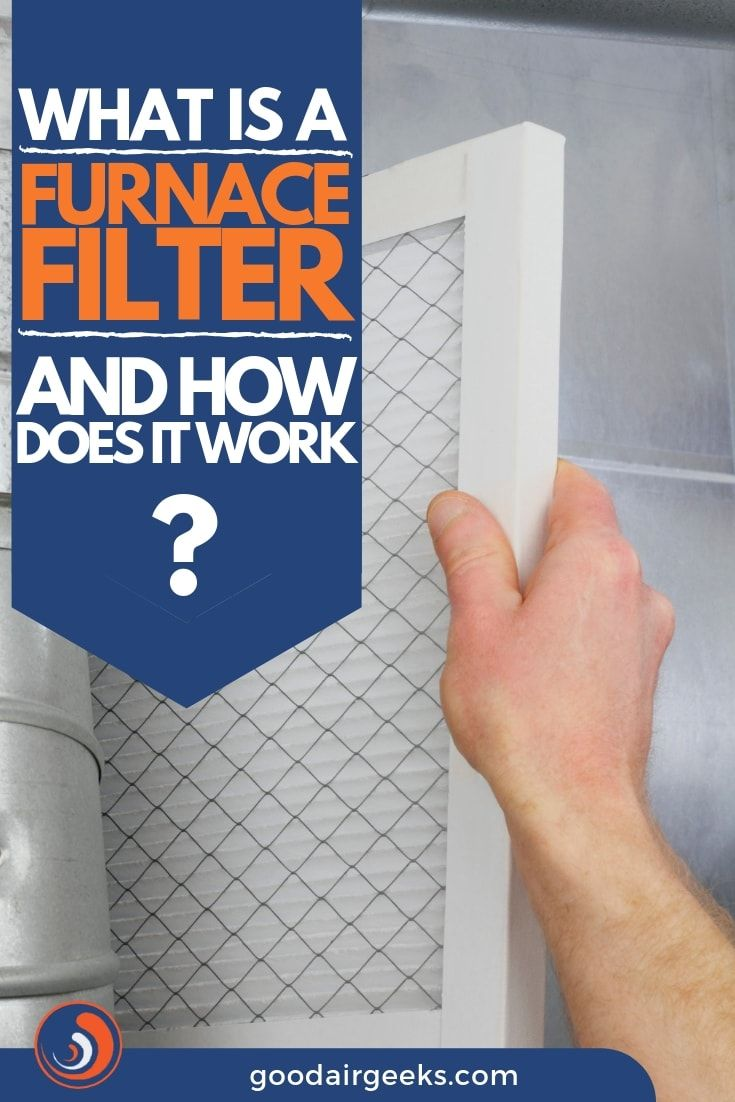 What Is A Furnace Filter And How Does It Work Furnace Filters