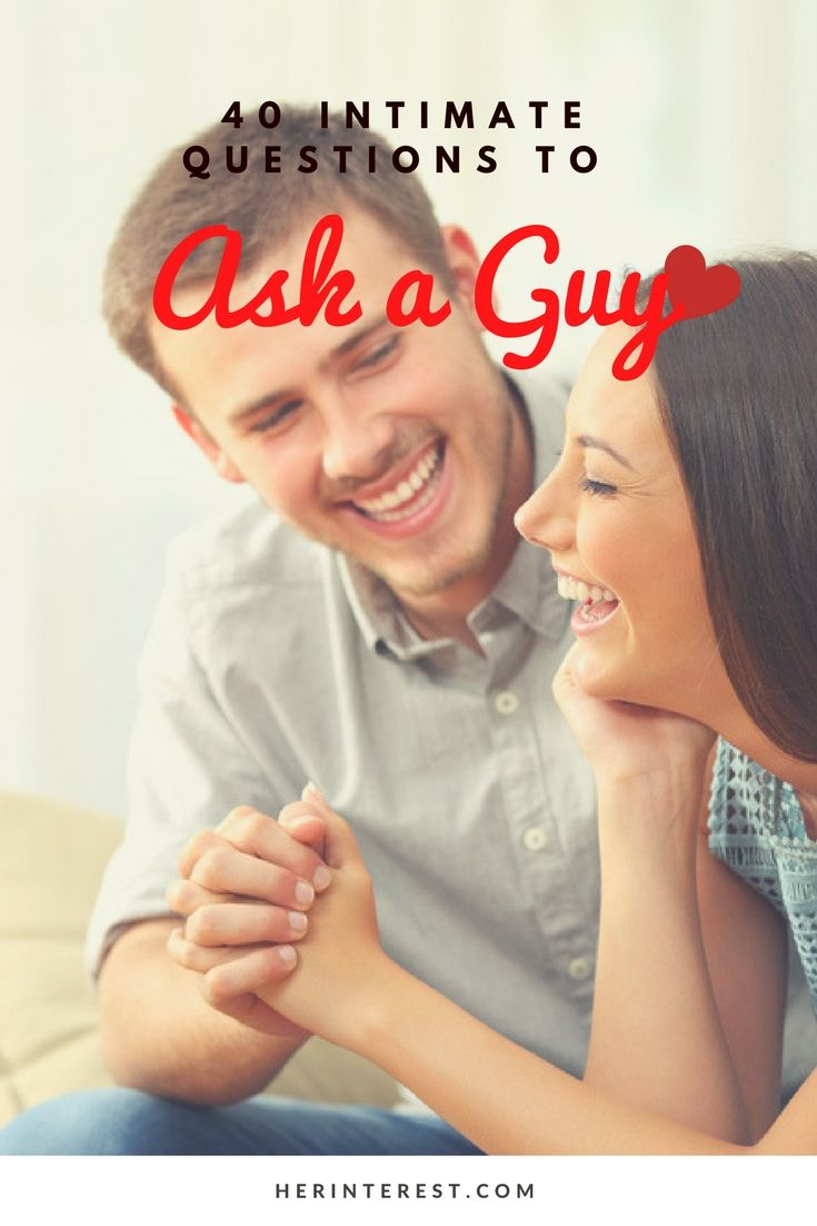 40 Intimate Questions to Ask a Guy