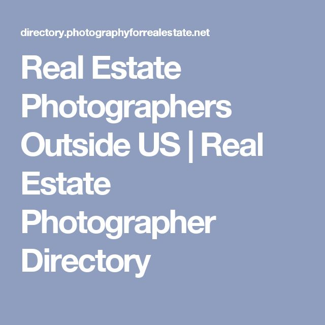 Real Estate Photographers Outside US   Real Estate Photographer Directory
