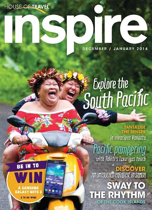 Explore the South Pacific with House of Travel's tropical edition of Inspire Magazine.