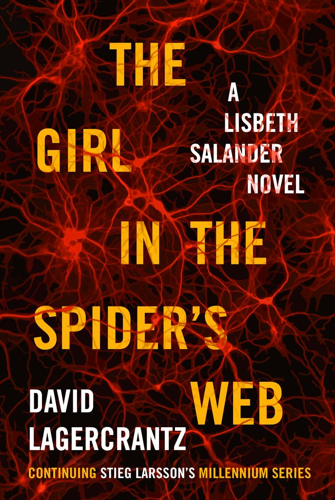 """""""The Girl in the Spider's Web"""" -- Continuing the Lisbeth Salander novels with a new author. Will it live up to the originals?"""