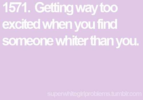 Yeaaahhh,  Happens not a lot.  Sorry can't help it! bahaha