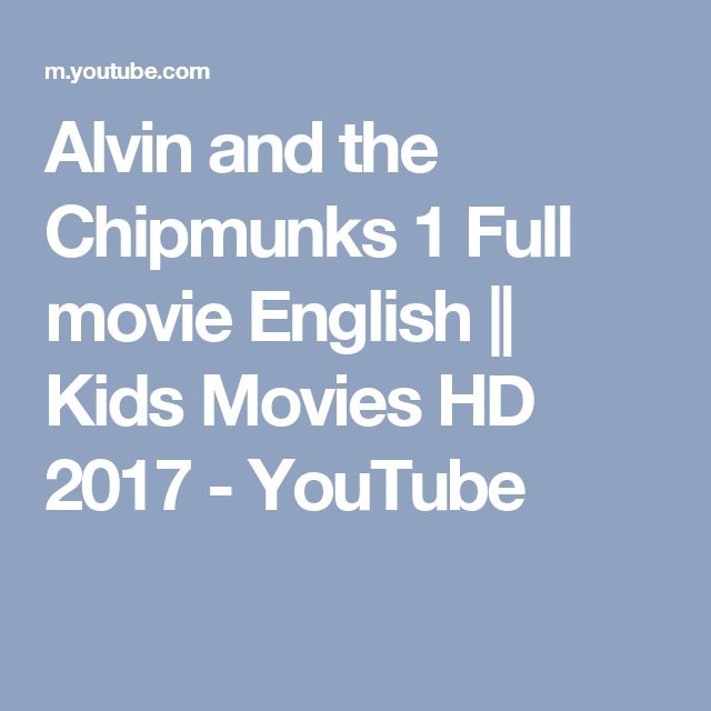 Alvin and the Chipmunks 1 Full movie English    Kids Movies HD 2017 - YouTube