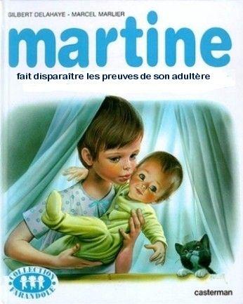 Martine fait disparaître les preuves de son adultère