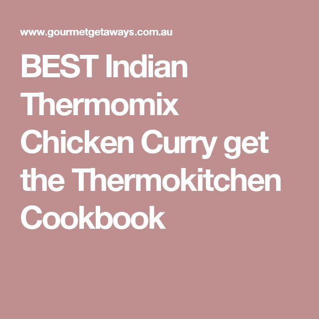 BEST Indian Thermomix Chicken Curry get the Thermokitchen Cookbook