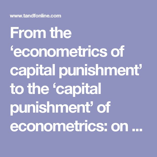 From the 'econometrics of capital punishment' to the 'capital punishment' of econometrics: on the use and abuse of sensitivity analysis: Applied Economics: Vol 43, No 25