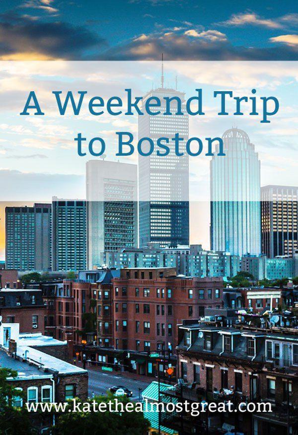 Weekend Trip to Boston | Kate the (Almost) Great - Boston Lifestyle