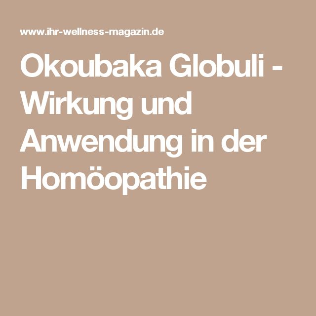 Okoubaka Globuli - Wirkung und Anwendung in der Homöopathie