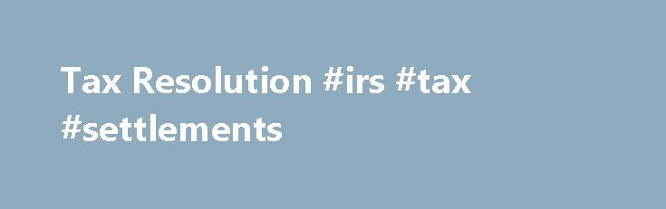 Tax Resolution #irs #tax #settlements http://puerto-rico.remmont.com/tax-resolution-irs-tax-settlements/  # Tax Services If you cannot pay your taxes in full, the IRS has several programs available to you. Our licensed tax experts will verify your tax liabilities and negotiate a settlement on your behalf. If your tax debt is difficult to manage, you may qualify for an installment agreement. Prior to negotiating your payment plan; our licensed tax experts will work to reduce your liability…