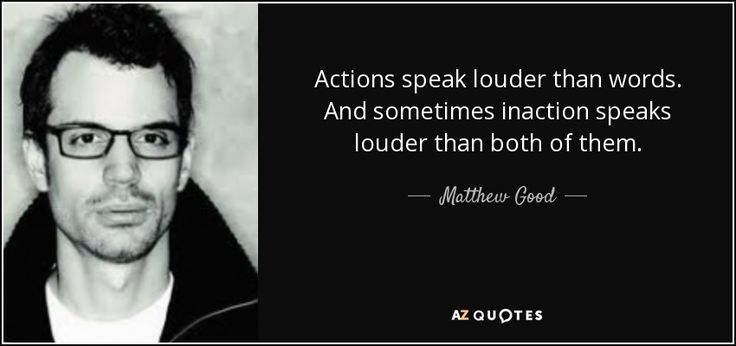 quote-actions-speak-louder-than-words-and-sometimes-inaction-speaks-louder-than-both-of-them-matthew-good-92-73-33.jpg (850×400)