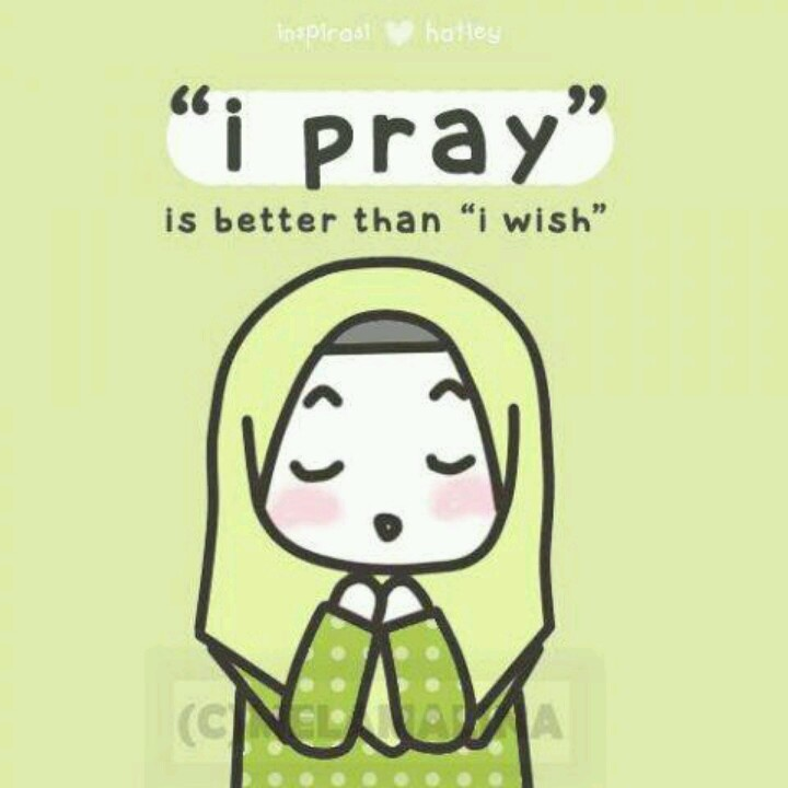 """I pray"" is better than ""I wish"". Islam"