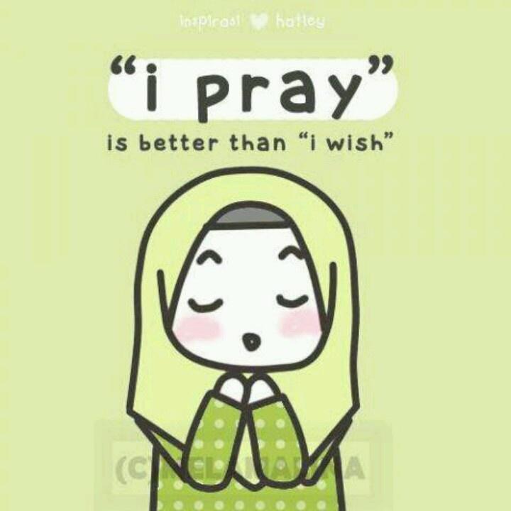 """I pray"" is better than ""I wish"". Islam"