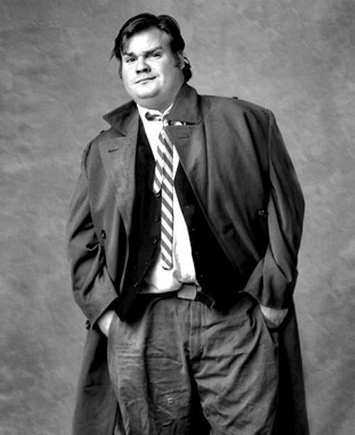 Chris Farley would be my first pick if he was still here, love you Chris